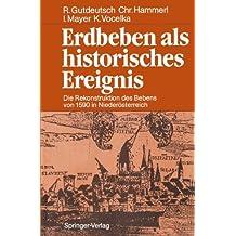 Erdbeben als historisches Ereignis: Die Rekonstruktion des Bebens von 1590 in Niederösterreich (German Edition)