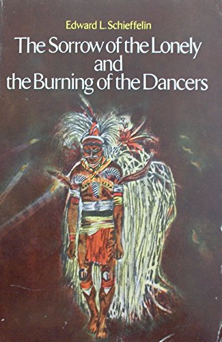 Sorrow of the Lonely and the Burning of the Dancers by Edward L. Schieffelin (1-Mar-1976) Paperback