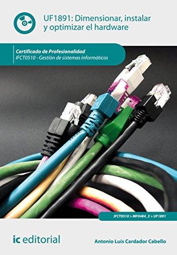 Dimensionar, instalar y optimizar el hardware. IFCT0510 por Antonio Luís Cardador Cabello