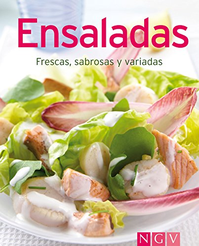 Ensaladas: Nuestras 100 mejores recetas en un solo libro por Naumann & Göbel Verlag