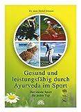 Gesund und leistungsfähig durch Ayurveda im Sport. Der ideale Sport für jeden Typ