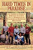 [Hard Times in Paradise: An American Family's Struggle to Carve out a Homestead in California's Redwood Mountains] (By: David Colfax) [published: September, 1992]