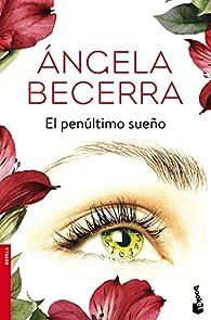El penúltimo sueño par Ángela Becerra