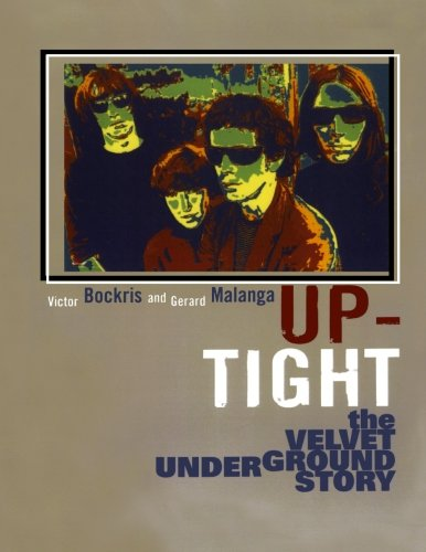 Up-Tight: The Velvet Underground Story: The Story of the