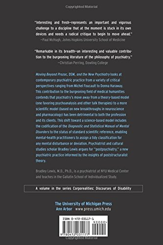 Moving Beyond Prozac, DSM, and the New Psychiatry: The Birth of Postpsychiatry (Corporealities: Discourses of Disability)