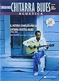 Chitarra acustica blues. Livello base. Con CD Audio