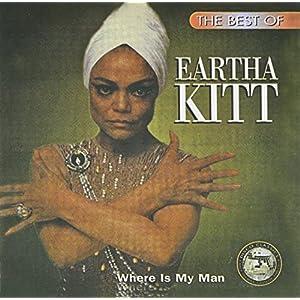 The Best of Eartha Kitt: Where is My Man