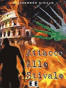 Attacco allo Stivale: 10 (Adrenalina) di [Cirillo, Alessandro]