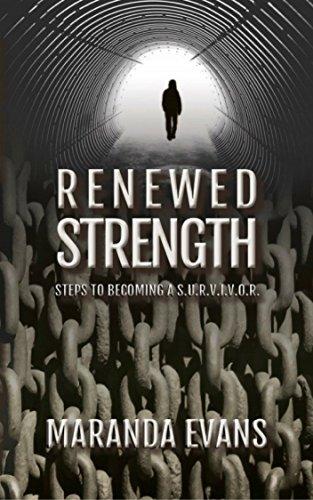 Renewed Strength: Steps to Becoming a S.U.R.V.I.V.O.R (English Edition)
