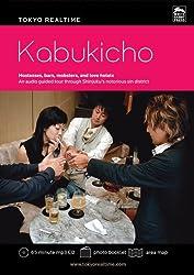 Tokyo Realtime Kabukicho: An Audio Guided Tour Through Shinjuku's Notorious Sin District