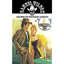 Calibre de pistolero asesino: Volume 21 (Coleccion Oeste)