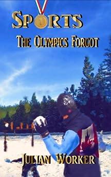 Sports The Olympics Forgot by [Worker, Julian]