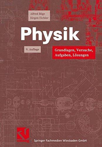 Physik. Grundlagen, Versuche, Aufgaben, Lösungen (Viewegs Fachbücher der Technik)