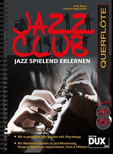 Jazz Club: Jazz spielend erlernen inkl 2 CD's. Ausgabe für Querflöte