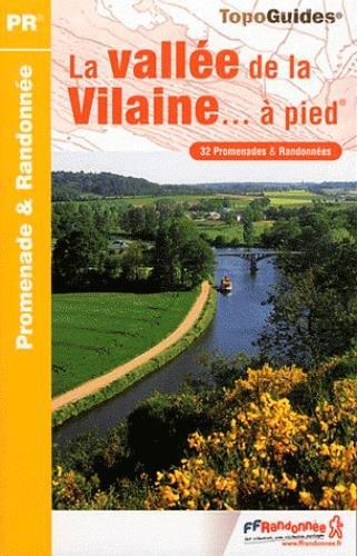 La vallée de la Vilaine...à pied : 35 promenades & randonnées