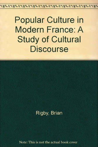 Popular Culture in Modern France: A Study of Cultural Discourse