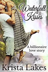 Waterfall Kisses: A Billionaire Love Story (The Kisses Series Book 8) (English Edition)