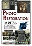 Best Photo Retouching - Photoshop: Photo Restoration in Detail With Adobe Photoshop Review