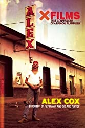 X Films: True Confessions of a Radical Filmmaker by Alex Cox (2008-09-01)