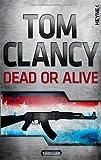 Dead or Alive: Roman von Clancy. Tom (2011) Gebundene Ausgabe
