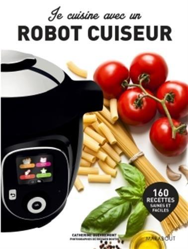 Je cuisine avec un robot cuiseur