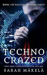 Techno Crazed (Hacked Investigations Book 1) (English Edition)