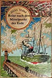 Die Reise zum Mittelpunkt der Erde (Originalausgabe, illustriert)