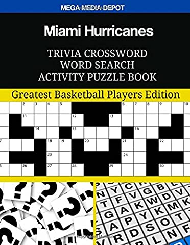 Miami Hurricanes Trivia Crossword Word Search Activity Puzzle Book: Greatest Basketball Players Edition