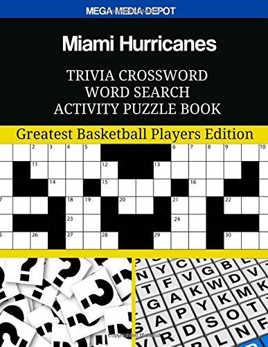 Miami Hurricanes Trivia Crossword Word Search Activity Puzzle Book: Greatest Basketball Players Edition por Mega Media Depot