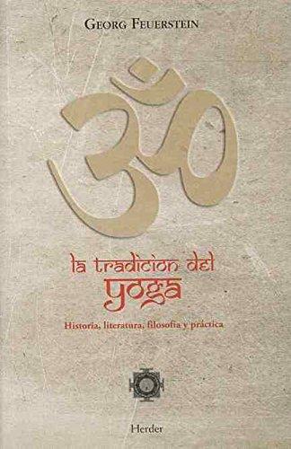 La Tradición Del Yoga. Historia, Literatura, Filosofía Y Práctica por Georg Feuerstein