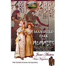 Mansfield Park and Mummies: Monster Mayhem, Matrimony, Ancient Curses, True Love, and Other Dire Delights (English Edition)