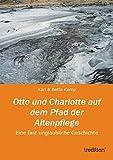 Otto und Charlotte auf dem Pfad der Altenpflege: Eine fast unglaubliche Geschichte