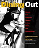 Dining Out: Secrets from America's Leading Critics, Chefs, and Restaurateurs (Hospitality) by Andrew Dornenburg (1998-10-27)