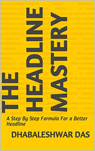 The Headline Mastery: A Step By Step Formula For a Better Headline (English Edition)