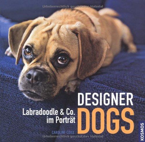 Designer Dogs: Labradoodle & Co. im Porträt Buch-Cover