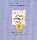 When I Loved Myself Enough (English Edition)