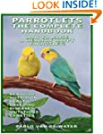PARROTLETS, THE COMPLETE HANDBOOK - H...