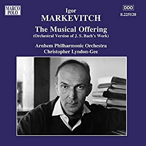 Markevitch: Orchestral Music, Vol.  7 - Bach, J.S.: Musical Offering (The)