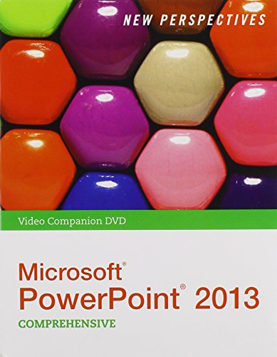 New Perspectives on Microsoft Powerpoint 2013, Comprehensive Video Companion