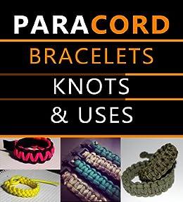 Paracord Bracelets, Knots & Uses (English Edition) von [Kaban, Dustin]