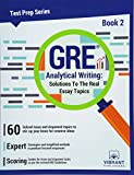 GRE Analytical Writing: Book 2: Solutions to the Real Essay Topics (Test Prep)