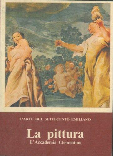 larte-del-settecento-emiliano-la-pittura-laccademia-clementina-catalogo-critico-a-cura-di-andrea-emi