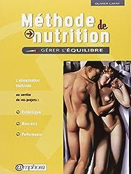 METHODE DE NUTRITION-GERER L'EQUILIBRE - l'alimentation maîtrisée au service de vos projets : esthétique, bien-être, performance