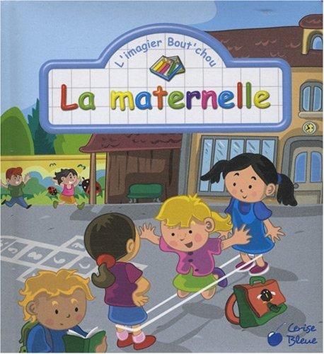 Maternelle (la) (les Imagier Bout'Chou)