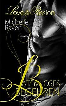 Atemloses Begehren (Love & Passion 3) von [Raven, Michelle]