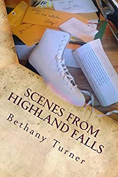 Scenes From Highland Falls: Abigail Phelps, Book Two by [Turner, Bethany]
