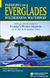 Paddling the Everglades Wilderness Waterway: Your All-in-One Guide to Florida's 99-Mile Treasure plus 17 Day and Overnight Trips (Menasha Ridge Press Guide Books) (English Edition)