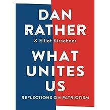 What Unites Us: Reflections on Patriotism (English Edition)