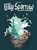 Lilly Sparrow contre l'apocalypse. 1 / scénario Ced | Ced (1981-....)