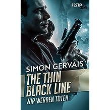 The Thin Black Line - Wir werden töten (German Edition)